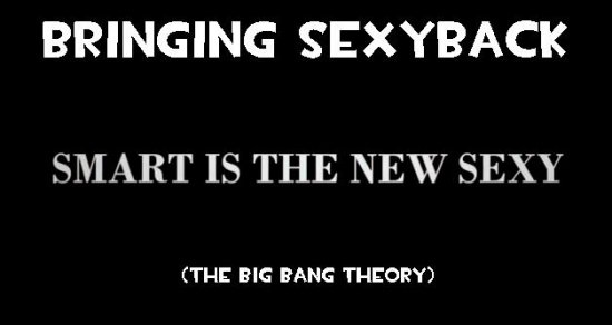 Bringing sexyback (The Big Bang Theory)